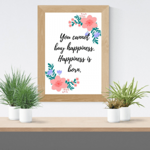 You cannot buy happiness print