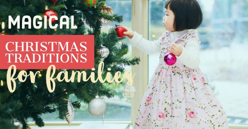 magical family christmas traditions