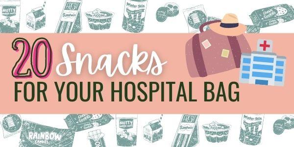 Hospital bag snacks