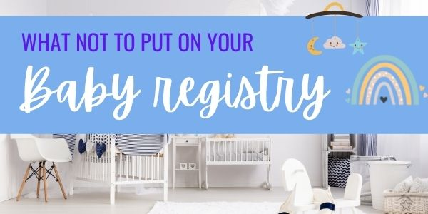 What not to put on your baby registry