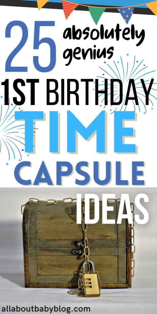 25 genius ideas what to include in a first birthday time capsule
