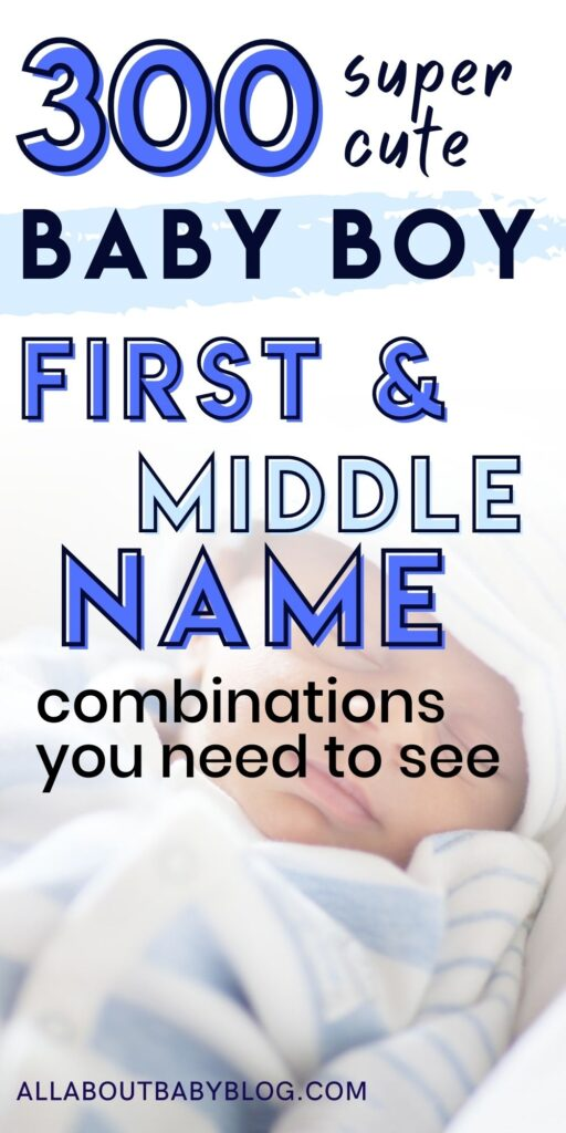 300 first and middle name combinations for boys, baby boy names
