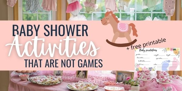 Baby shower activities (NO games)
